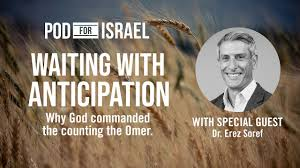 Waiting with anticipation - Counting the Omer - Pod for Israel ...